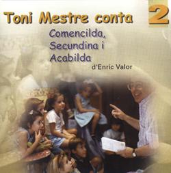 Toni Mestre conta: Comencilda, Secundina i Acabilda