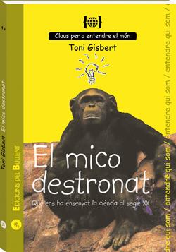 El mico destronat. Què ens ha ensenyat la ciència del segle XX