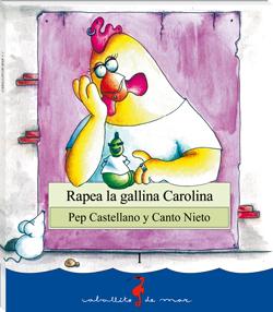 Rapea la gallina Carolina