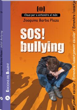 SOS! Bullying. Per entendre l'assetjament escolar