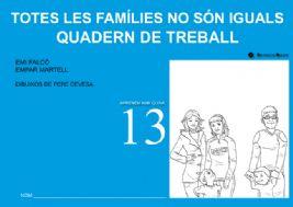Totes les famílies no són iguals. Quadern de treball