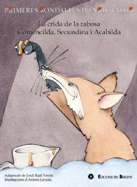 La crida de la rabosa / Comencilda, Secundina i Acabilda